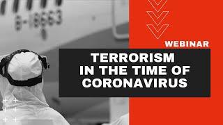 Terrorism in Time of Coronavirus | Webinar