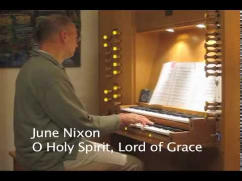 O Holy Spirit, Lord of Grace (June Nixon)