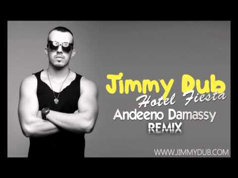 Jimmy Dub - Hotel Fiesta (Andeeno Damassy Remix )