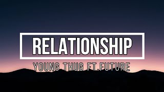 Young Thug - Relationship ft. Future (Lyrics)(8D AUDIO)