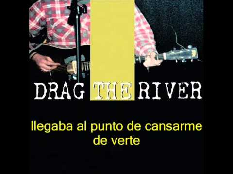 Drag The River - Get drunk (español)