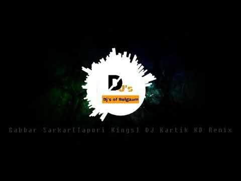 Gabbar Sarkar [Tapori Kings] DJ Kartik KD