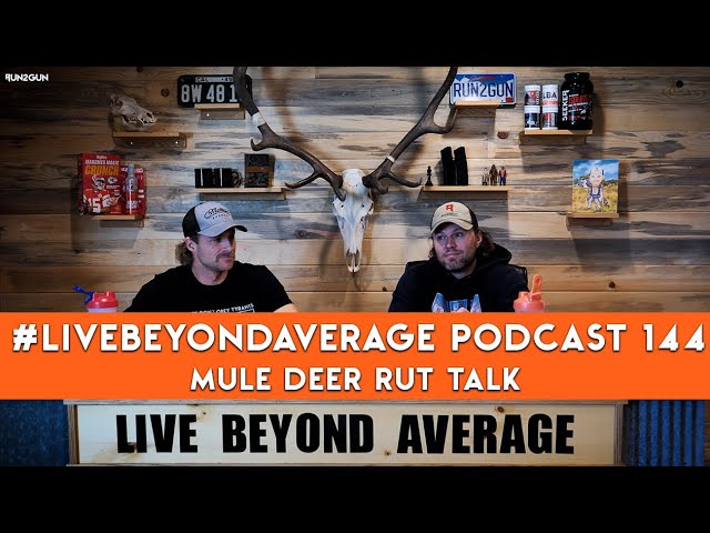 #LiveBeyondAverage Podcast 144 || Mule Deer Rut Talk