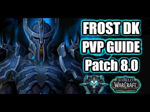 BFA PATCH 8 0 | FROST DK PVP GUIDE | Best Stats, Talents, Rotation & More!