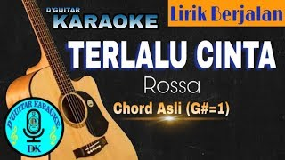 Karaoke (Lirik Berjalan) - Terlalu Cinta (Rossa)