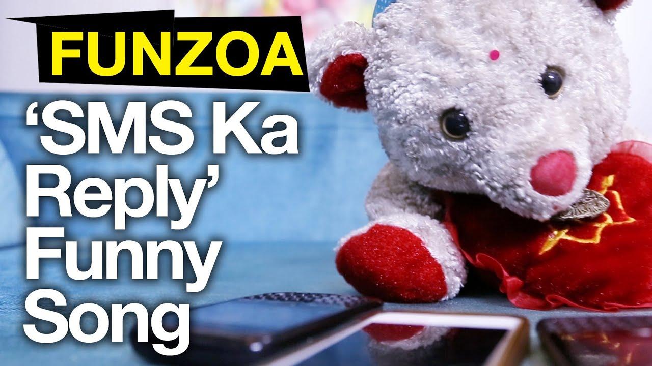 SMS Ka Reply Kyun Nahi Diya-Funny Hindi Song By Teddy | Funzoa Funny Video-  Girlfriend vs Boyfriend