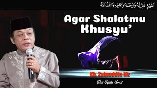 Download Video Agar Shalatmu Khusyuk - KH Zainuddin MZ MP3 3GP MP4