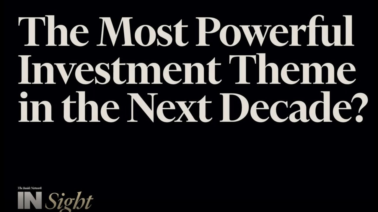 What is the most powerful investment theme in the next decade?