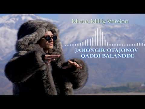 Jahongir Otajonov - Qaddi Balandde   Minus Milliy Version