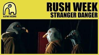 RUSH WEEK - Stranger Danger [Official]