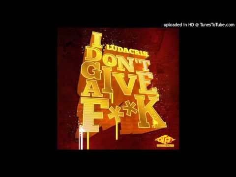 Ludacris   I Don't Give A Fuck Prod By Bangladesh **2014 JAM**