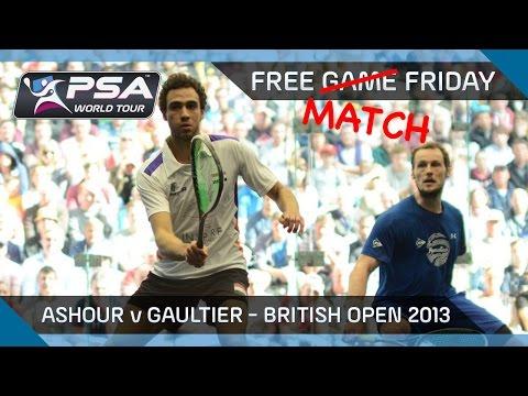 Squash: Free (Match) Friday - Ashour v Gaultier - British Open 2013 Final