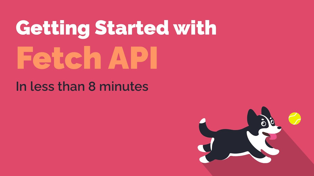 Getting Started With The Fetch API
