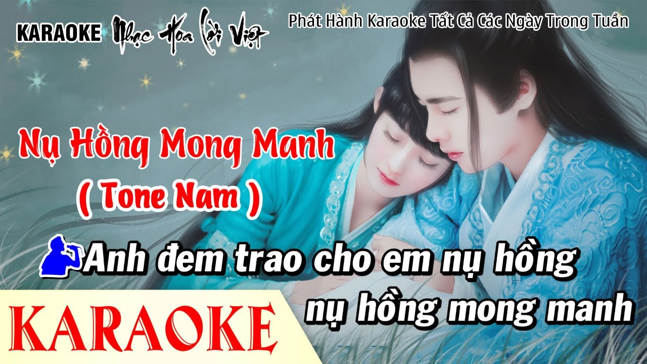 Karaoke Nụ Hồng Mong Manh Tone Nam - KARAOKE Nhạc Hoa Lời Việt - Karaoke Nhạc Trẻ Tone Nam Hay Nhất