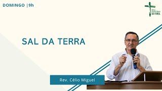 Culto Manhã - Domingo 15/08/21 - Sal da Terra - Rev. Célio Miguel