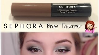 SEPHORA COLLECTION - Brow Thickener || Review & First Impression