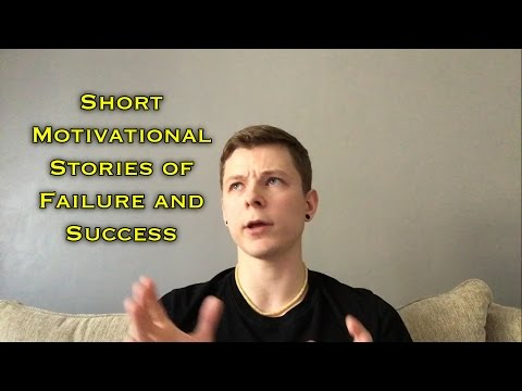Short Motivational Stories of Failure and Success