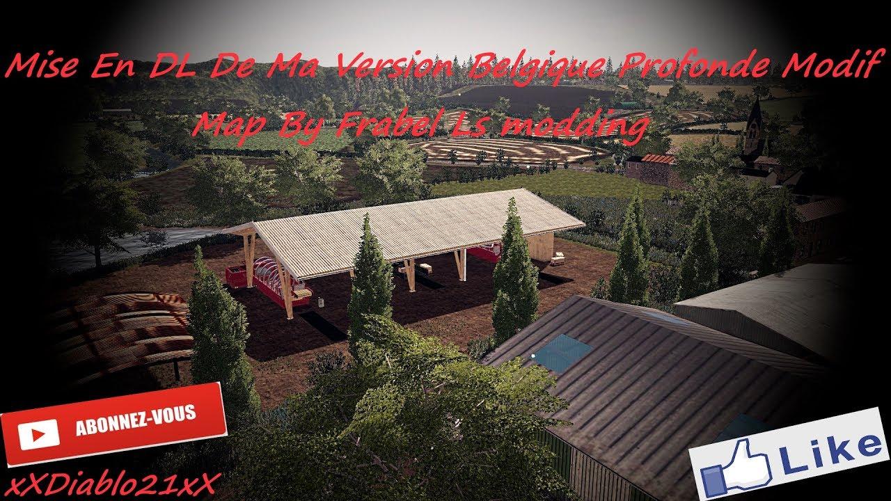 fs17 mise en dl de ma version belgique profonde modifier map by frabel ls modding youtube. Black Bedroom Furniture Sets. Home Design Ideas