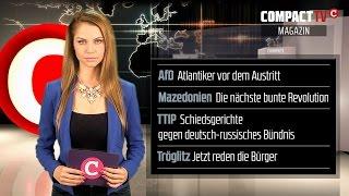 COMPACT-TV Magazin: Lucke hat fertig, Bunte Revolution in Mazedonien, TTIP gegen Deutschland