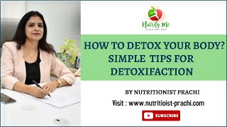 How to Detox Your Body,Simple tips for detoxification
