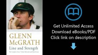 Download Line and Strength: The Complete Story by Glenn McGrath and Daniel Lane [P.D.F]