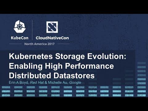 Kubernetes Storage Evolution: Enabling High Performance Distributed Datastores