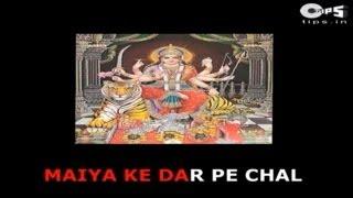 Maiya Ke Dar Pe Chal with Lyrics - Sonu Nigam - Sherawali Maa Bhajan - Sing Along