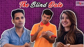 The Blind Date by TIP | The Insane Productions