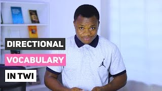 Some Twi Directional Vocabulary | Twi Vocabulary | Learn Akan