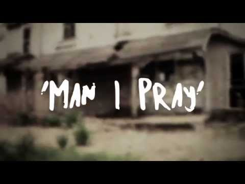 Man I Pray by Yahweh Poetic ( Lyric )