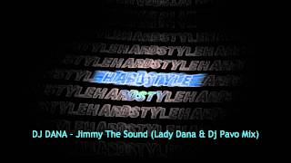 DJ DANA - Jimmy The Sound (Lady Dana & Dj Pavo Mix)