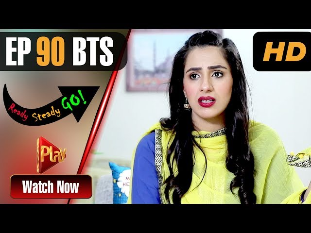 Ready Steady Go - Episode 90 BTS | Play Tv Dramas | Parveen Akbar, Shafqat Khan | Pakistani Drama
