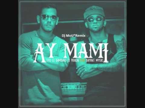 Tito El Bambino Ft Bryant Myers Ay Mami Remix Dj MoU
