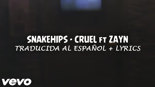 "👽🔊 SNAKEHIPS - ""CRUEL"" ft ZAYN //Traducida al español + Lyrics// HD 🎧 🎶ヅ"