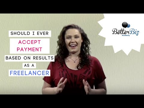 Freelance Writing Tips: Should I Ever Accept Payment Based on Results as a Freelancer?