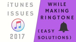 Solution for iTunes issues while making iPhone ringtone (all common issues!)