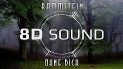 Rammstein - Ohne Dich (8D SOUND)