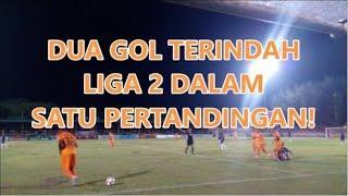 Dua Gol TERINDAH Liga 2 Dalam 1 Pertandingan Dari Tendangan Setpiece
