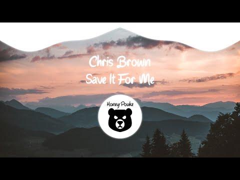 Chris Brown - Save It For Me