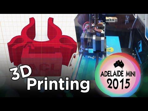 Adelaide Mini 2015 - 3D Printing