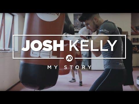 Josh Kelly  My Story