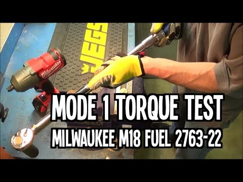 Torque Test - Mode 1 - Milwaukee M18 FUEL 2763-22 High Torque Impact Wrench