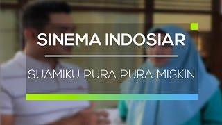 Sinema Indosiar - Suamiku Pura Pura Miskin