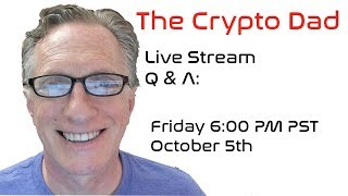 CryptoDad's Live Q. & A. Friday October 19th, 2018 Bitcoin Rebounds as Tether Dips
