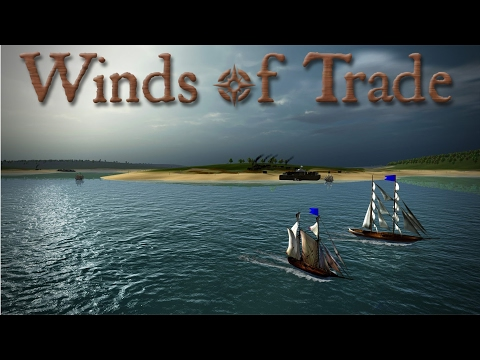 Winds of Trade Lets Play - Adding More Ships to the Fleet