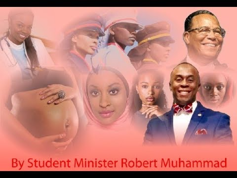 """""""UNTIL YOU PROTECT YOUR WOMAN"""" STUDENT  MIN. ROBERT MUHAMMAD"""