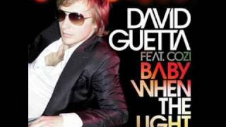 David Guetta feat. Cozi - Baby when the light [HQ + Lyrics in description]