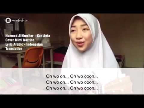 Humood Alkhudher - Kun Anta Cover By Mimi Nazrina With Lyric Arab-indonesia