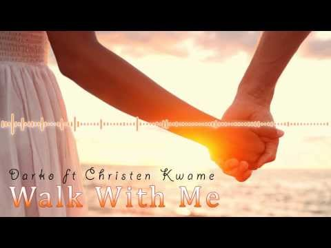 Danny Darko ft Christen Kwame - Walk With Me [CLub mix]