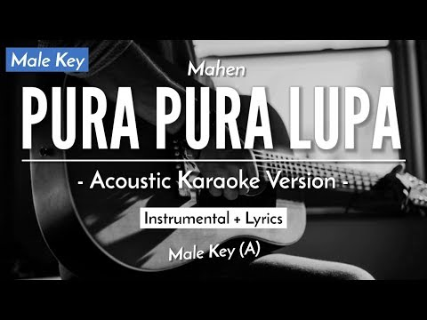 (karaoke)-pura-pura-lupa---mahen-(male-key-|-acoustic-version)
